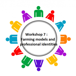 Workshop 7 : Farming models and professional identities